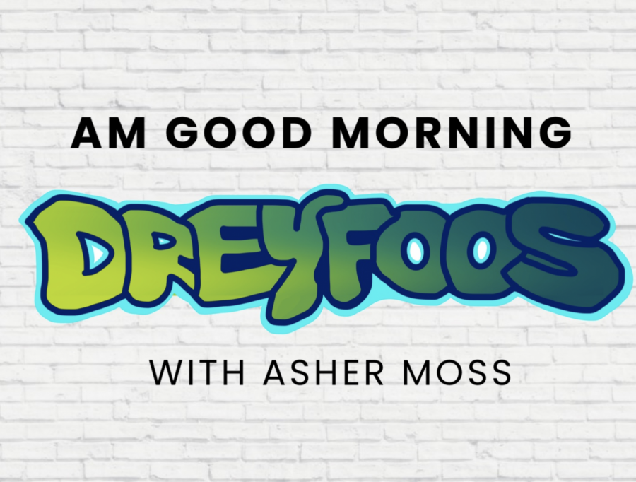 AM GOOD MORNING EPISODE ONE: ARTS, ACADEMICS, AND THE FUTURE OF DREYFOOS